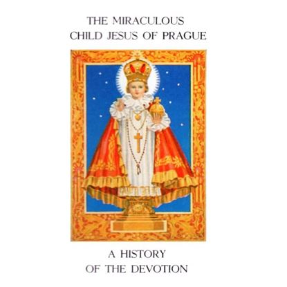 Picture of A History of the Devotion - Infant of Prague