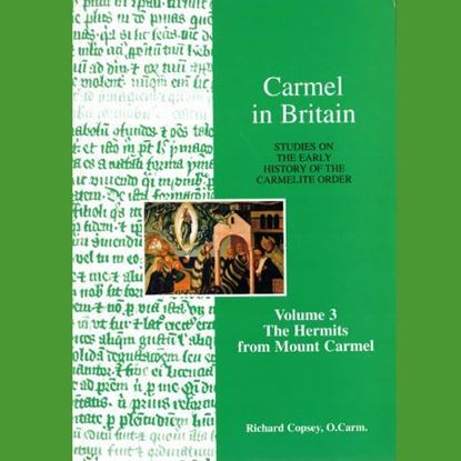 Picture of Carmel in Britain - The Hermits from Mount Carmel