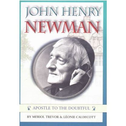 Picture of John Henry Newman - Apostle to the Doubtful